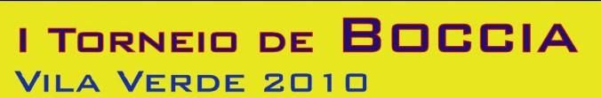 1º Torneio de Boccia de Vila Verde 2010